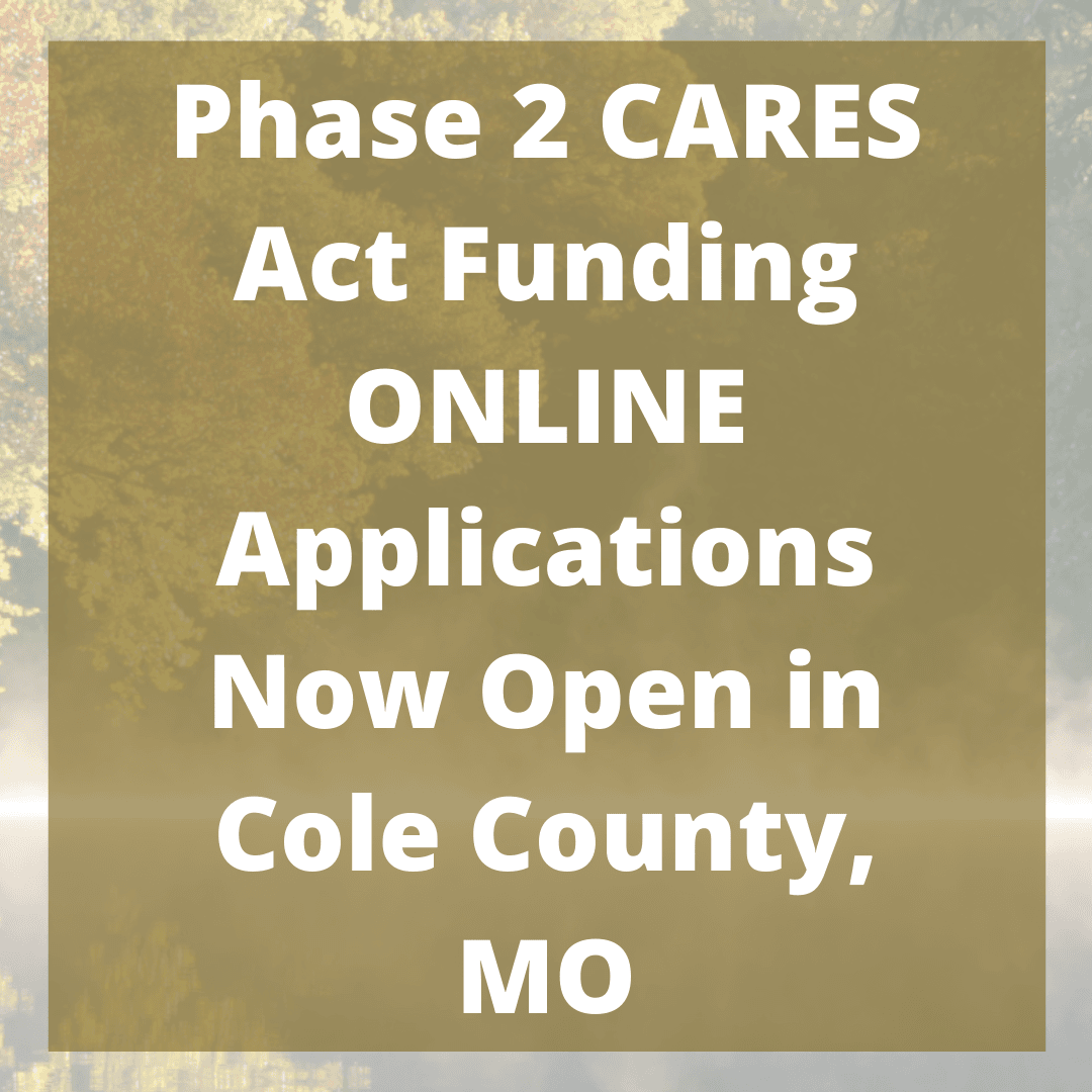 Phase 2 CARES Act Funding ONLINE Applications Now Open in Cole County, MO
