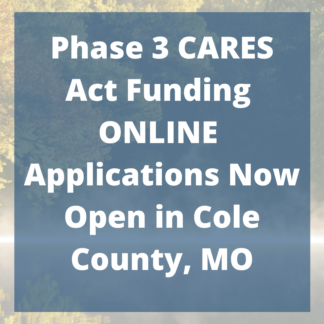 Phase 3 CARES Act Funding Applications Now Open in Cole County, MO (1)